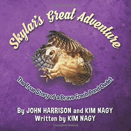 Skylar's Great Adventure:  The True Story of a Brave Fresh Pond Owlet
