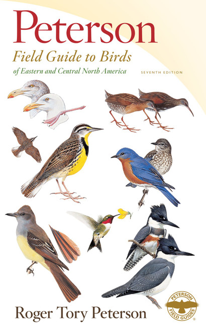 Peterson Field Guide to Birds Eastern & Central North America Seventh Edition