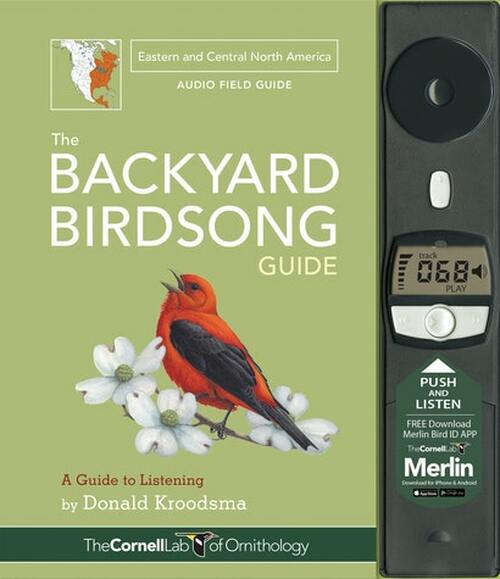 the Backyard Birdsong Guide to Eastern and Central North America