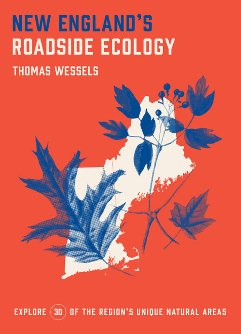 New England's Roadside Ecology: Explore 30 of the Region's Unique Natural Area