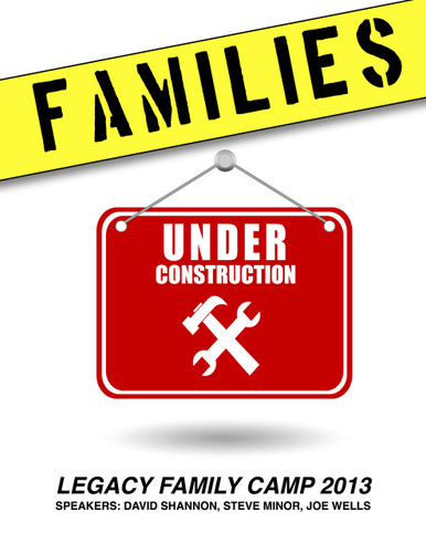 Seven audio files from Legacy Family Camp 2013. Speakers include: David Shannon, Steve Minor, and Joe Wells.