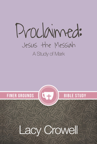 """""""Proclaimed"""" is a 13-week, in-depth Bible study for women covering the book of Mark. As part of the Finer Grounds series, Proclaimed continues the style"""