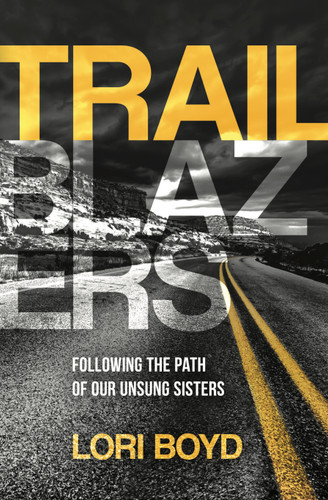 Trailblazers: Following the Paths of Our Unsung Sisters
