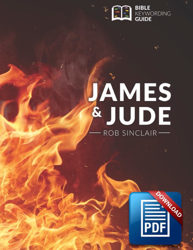 JAMES AND JUDE: BIBLE KEYWORDING GUIDE (DIGITAL DOWNLOAD) COPYRIGHT PROTECTED