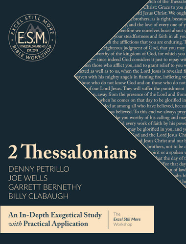 Excel Still More Bible Workshop 2021: An Exegetical and Practical Study of 2 Thessalonians