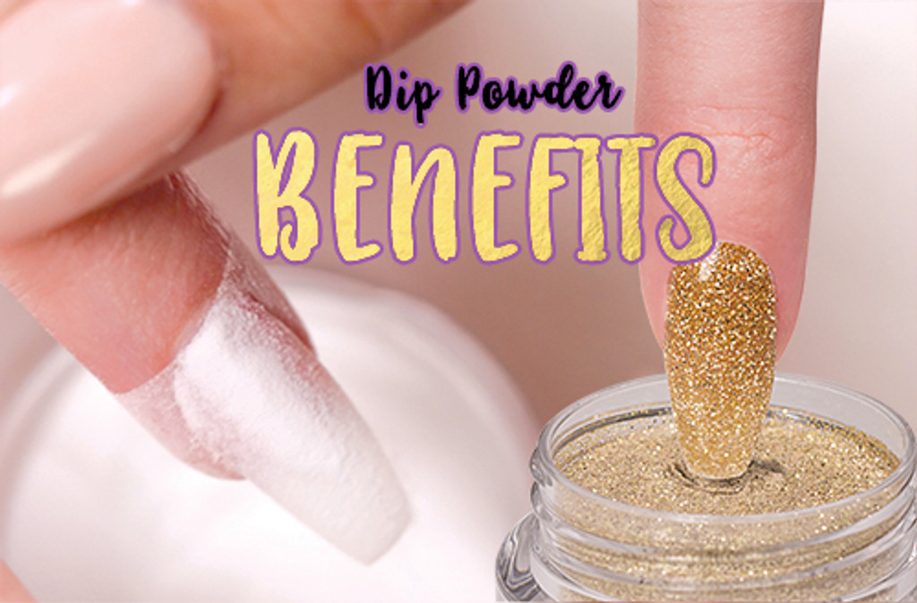 Dip Powder Benefits
