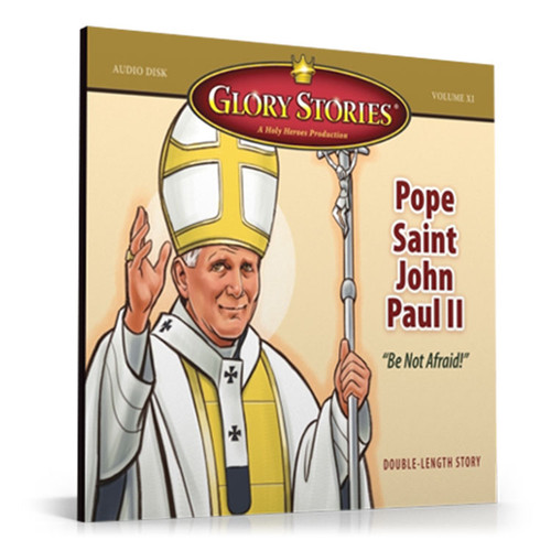 Glory Stories: Pope St. John Paul II