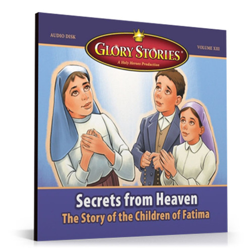 Glory Stories: Secrets from Heaven_The Children of Fatima