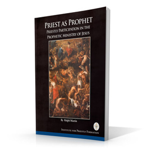 Priest as Prophet: Priestly Participation in the Prophetic Ministry of Jesus