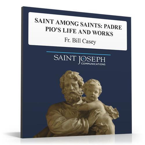 Saint Among Saints: Padre Pio's Life and Works