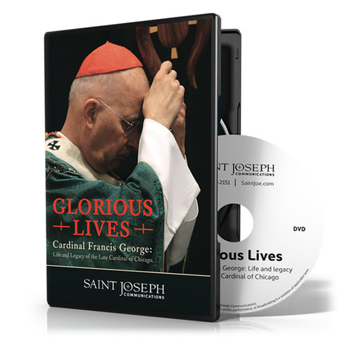 Glorious Lives: Cardinal Francis George - His Life and Legacy