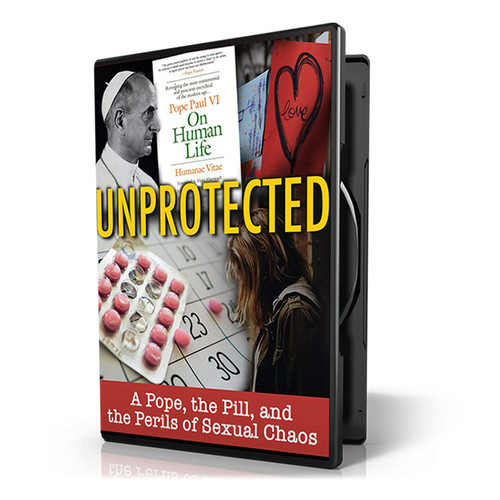 Unprotected: A Pope the Pill and the Perils of Sexual Chaos
