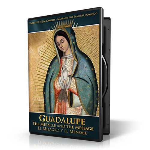 Guadalupe: The Miracle and Message