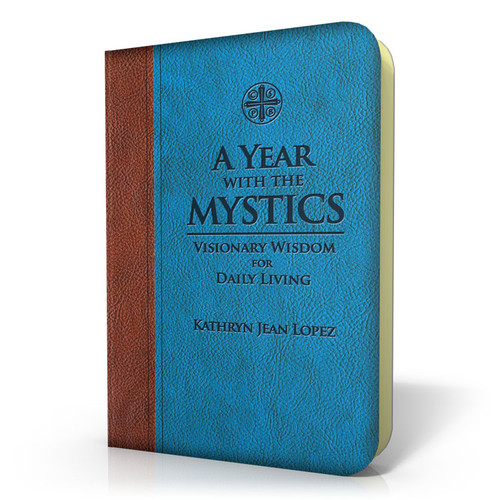 A Year With the Mystics: Visionary Wisdom for Daily Living