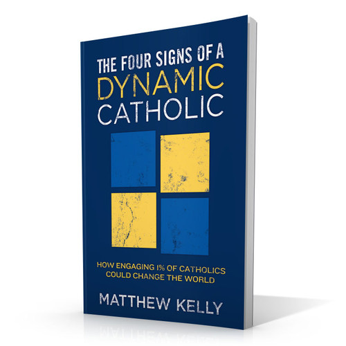 The Four Signs of a Dynamic Catholic (Single Book)