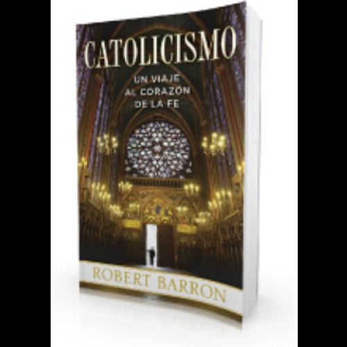Catolicismo: Un Viaje al CorazÌ__n de la Fe (libro en rÌ__stica)