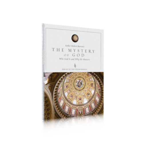 The Mystery of God Study Guide Who God Is and Why He Matters