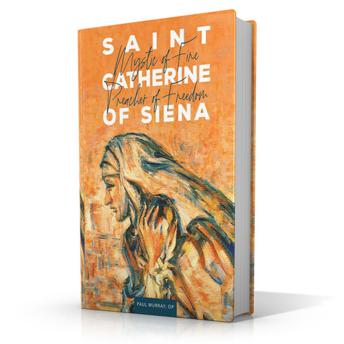 Saint Catherine of Siena: Mystic of Fire Preacher of Freedom