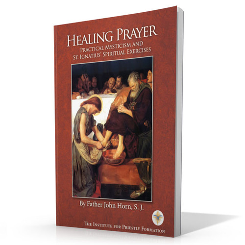 Healing Prayer: Practical Mysticism and St Ignatius' Spiritual Exercises (Digital)