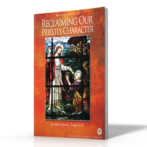 Reclaiming Our Priestly Character - Revised Edition (Digital)