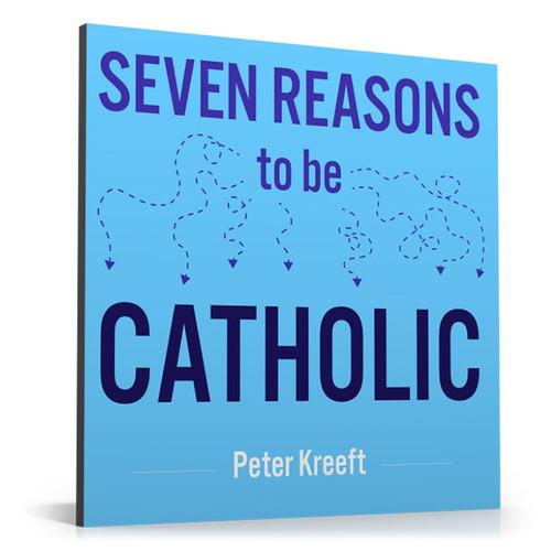 Seven Reasons To Be Catholic (Digital)