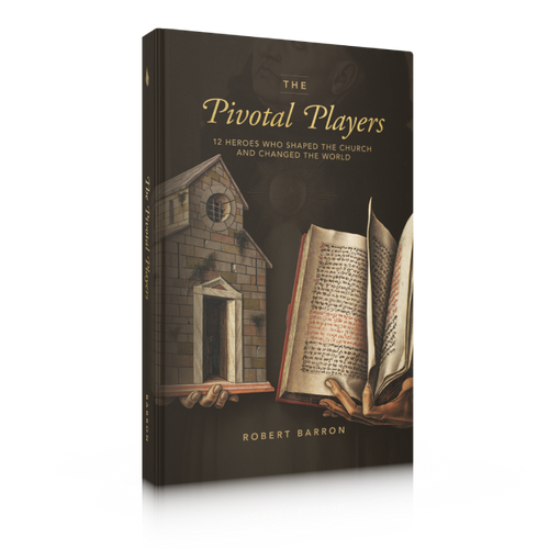 The Pivotal Players: 12 Heroes Who Shaped the Church and Changed the World