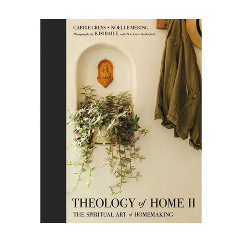 Theology of Home: The Spiritual Art of Homemaking