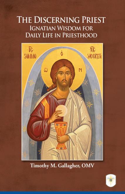 The Discerning Priest: Ignatian Wisdom for Daily Life in Priesthood (Digital)