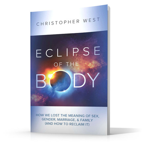 Eclipse of the Body by Christopher West