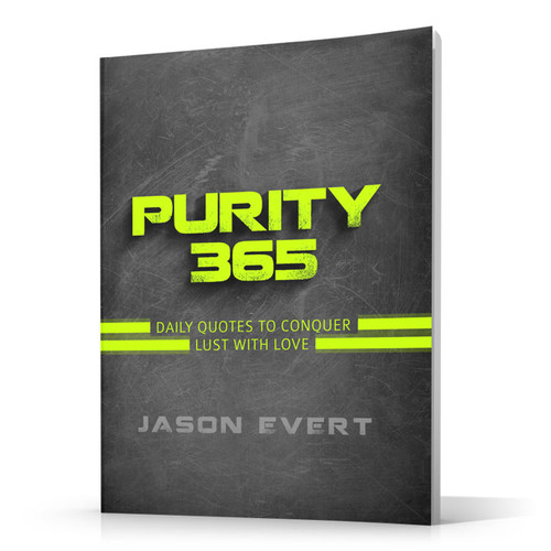 Purity 365: Daily Quotes to Conquer Lust with Love