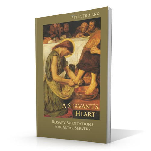 A Servant's Heart: Rosary Meditations for Altar Servers