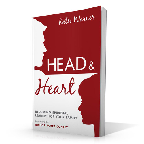 Head & Heart: Becoming Spiritual Leaders for Your Family