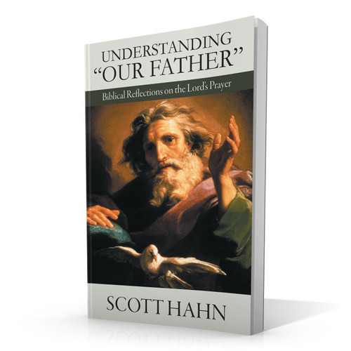 "Understanding ""Our Father"": Biblical Reflections on the Lord's Prayer"