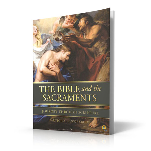 The Bible and the Sacraments - Participant Workbook