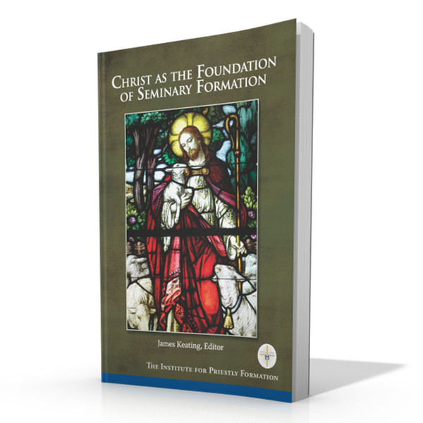 Christ as the Foundation of Seminary Formation