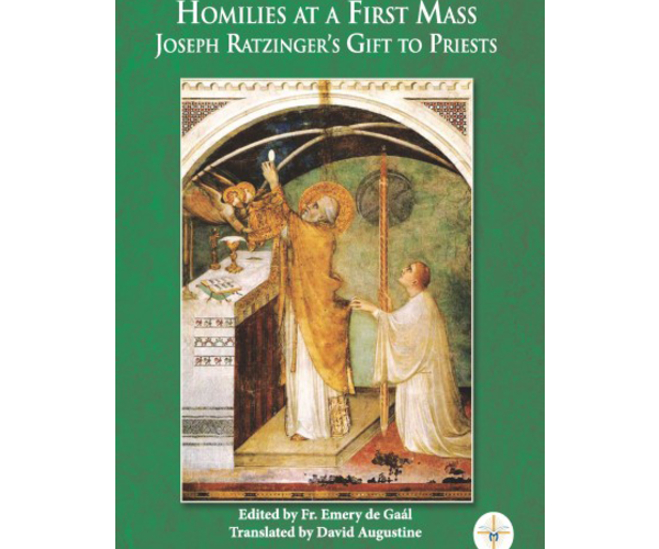 Homilies at a First Mass Joseph Ratzinger's Gift to Priests