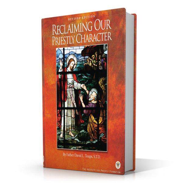 Reclaiming Our Priestly Character - Hard Cover