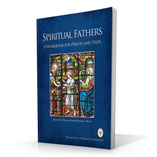 Spiritual Fathers: A Workbook for Priests and Dads