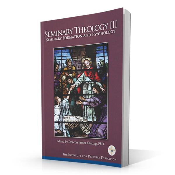 Seminary Theology III: Seminary Formation and Psychology
