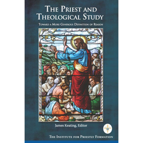The Priest and Theological Study: Toward a More Generous Definition of Reason