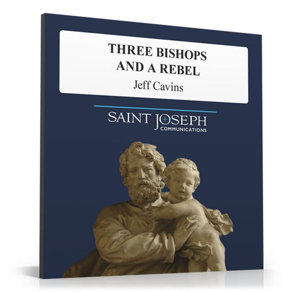 Three Bishops And A Rebel