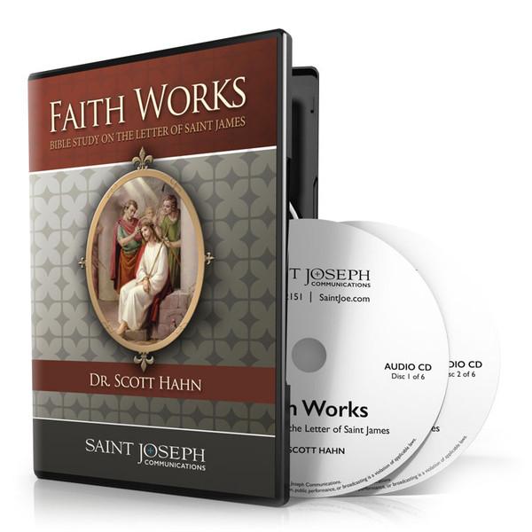 Faith Works: A Bible Study On The Letter Of Saint James