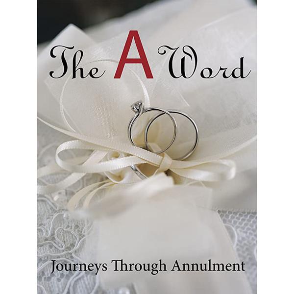 The A Word - Journeys Through Annulment
