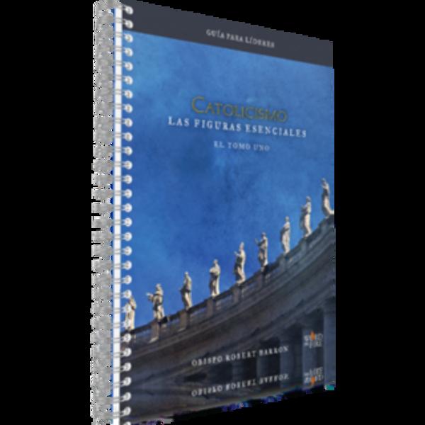 Catolicismo: Las Figuras Esenciales Guia Para Lideres Spanish Leader Guide