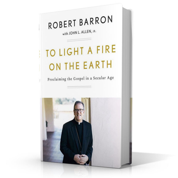 To Light a Fire on the Earth: Proclaiming the Gospel in a Secular Age