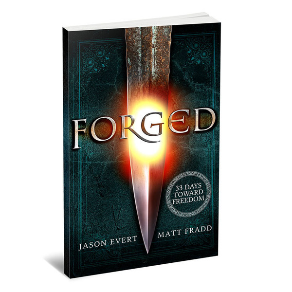 Forged: 33 Days Toward Freedom by Jason Evert and Matt Fradd