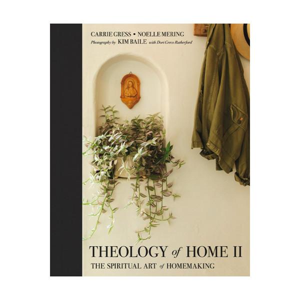 Theology of Home: The Spiritual Art of Homemaking