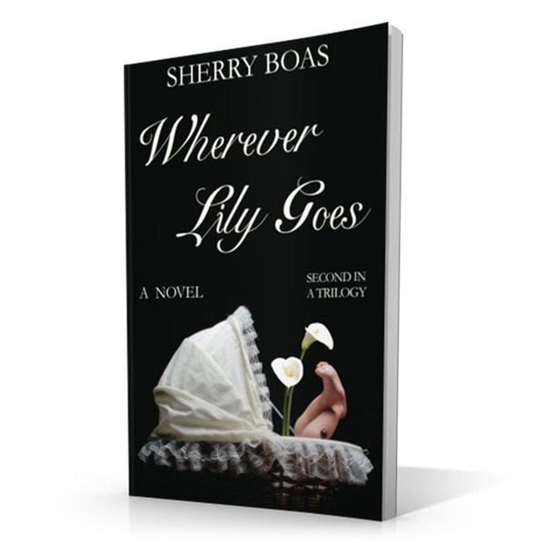 Wherever Lily Goes - Second in a Trilogy