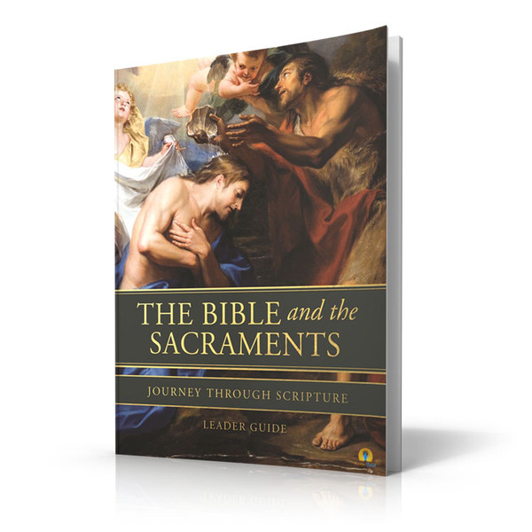 The Bible and the Sacraments - Leader Guide