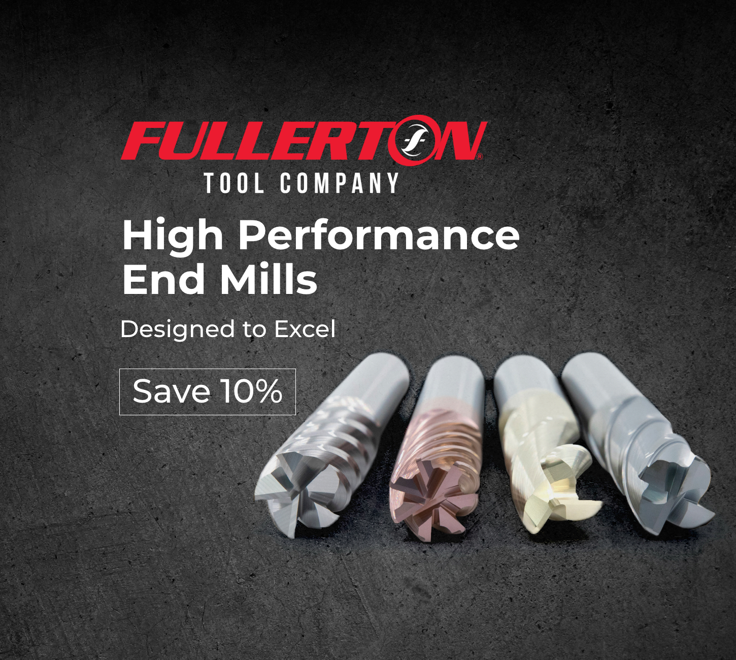10% Off Fullerton Tool High Performance End Mills
